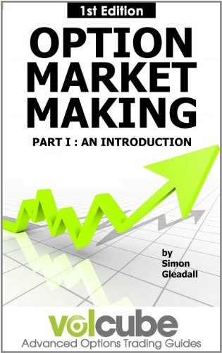 Simon Gleadall – Option Market Making : Part I : An introduction