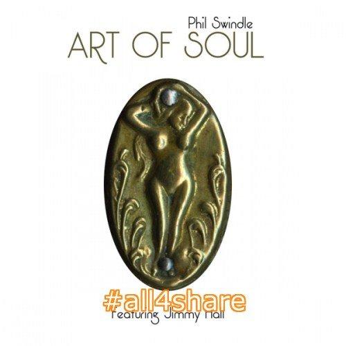Phil Swindle - Art of Soul (2017)