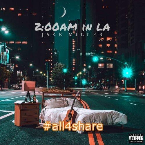 Jake Miller - 2-00am in LA (2017) Lossless