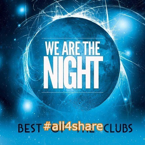 VA - We Are the Night Best of the Clubs (2017)
