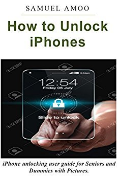 How to Unlock iPhones: iPhones unlocking user guide for Seniors and Dummies with Pictures.