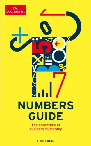 The Economist Numbers Guide: The Essentials of Business Numeracy, 6th Edition