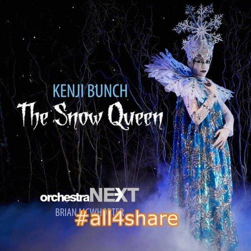 Orchestra Next & Brian McWhorter - Kenji Bunch The Snow Queen (2017)