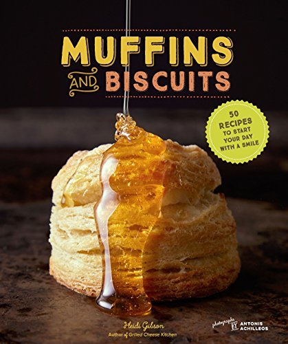 Muffins & Biscuits: 50 Recipes to Start Your Day with a Smile!