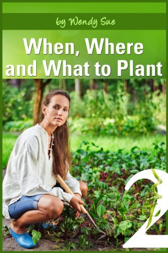 When and Where to Plant (Starting Your Organic Garden))