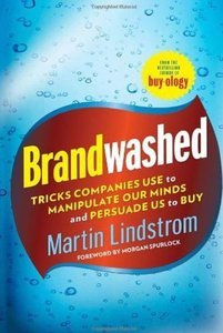 Brandwashed: Tricks Companies Use to Manipulate Our Minds and Persuade Us to Buy (Repost)