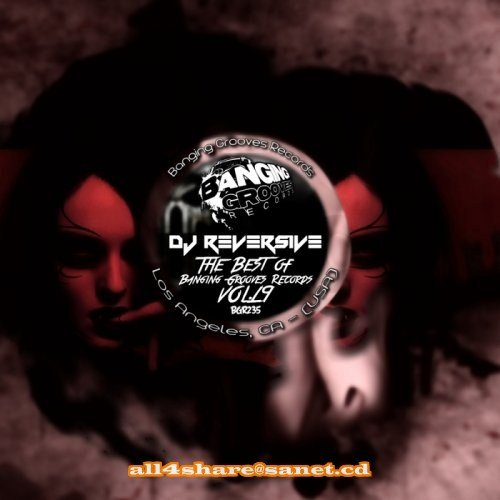 DJ Reversive - The Best Of Banging Grooves Records Vol. 19 (2017)