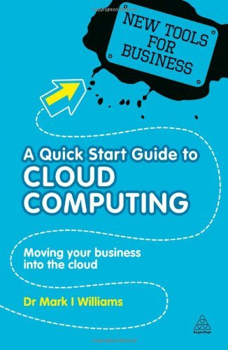 A Quick Start Guide to Cloud Computing: Moving Your Business into the Cloud (repost)