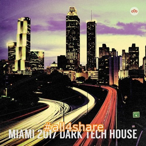 VA - Miami 2017 Dark Tech House (2017)