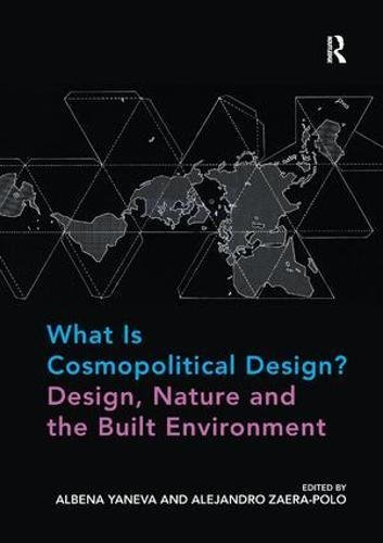 What Is Cosmopolitical Design? Design, Nature and the Built Environment