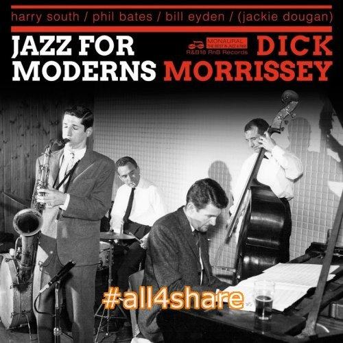 Dick Morrissey - Jazz For Moderns 1962 (2017)