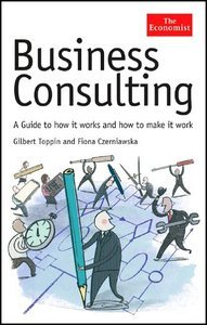 Business Consulting: A Guide to How It Works and How to Make It Work (repost)