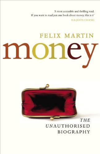 Felix Martin – Money: The Unauthorised Biography!