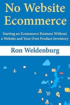 No Website Ecommerce: Starting an Ecommerce Business Without a Website and Your Own Product Inventory