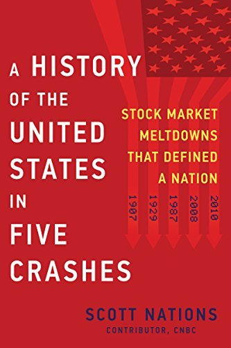 Scott Nations – A History of the United States in Five Crashes: Stock Market Meltdowns That Defined a Nation