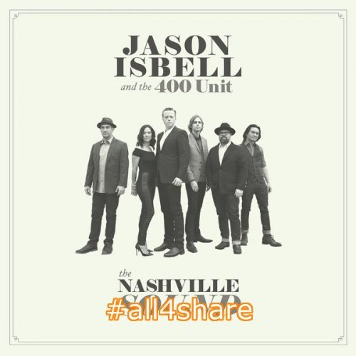Jason Isbell and the 400 Unit - The Nashville Sound (2017) [Hi-Res]