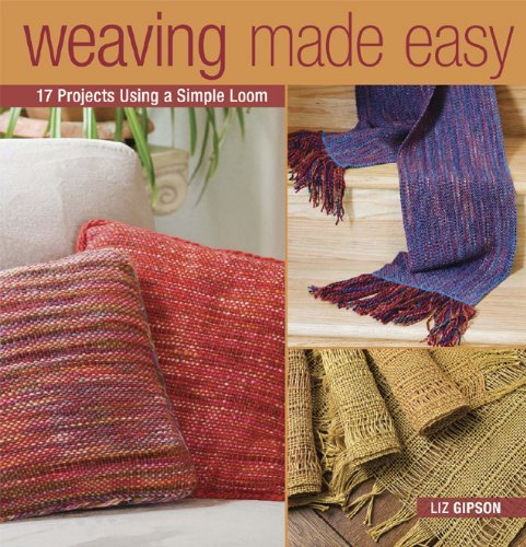 Weaving Made Easy: 17 Projects Using a Simple Loom (EPUB)