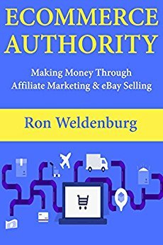 Ron Weldenburg – Ecommerce Authority: Making Money Through Affiliate Marketing & eBay Selling