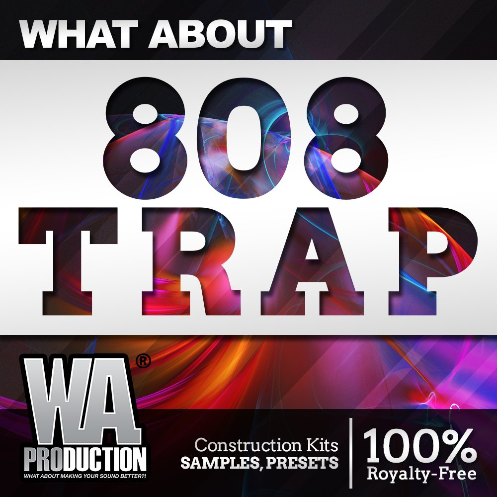 Download WA Production What About 808 Trap WAV MiDi Sylenth