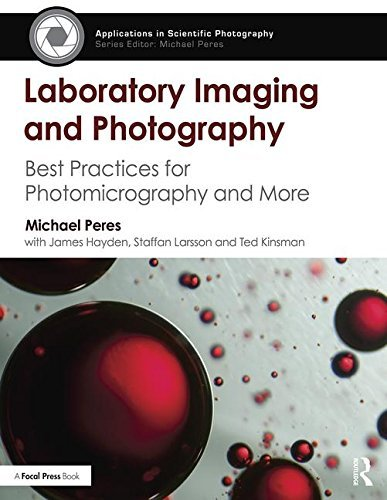 Laboratory Imaging & Photography: Best Practices for Photomicrography & More (True PDF)