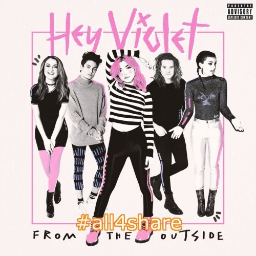 Hey Violet - From The Outside (2017) Lossless