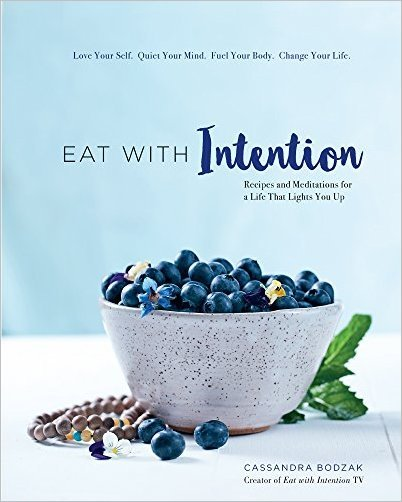 Eat With Intention: Recipes and Meditations for a Life that Lights You Up (True PDF)