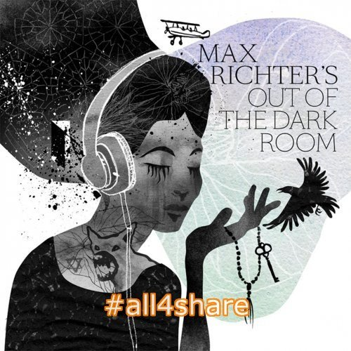 Max Richter - Out Of The Dark Room (2017) CD Rip