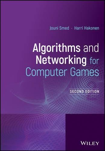 Algorithms and Networking for Computer Games, Second Edition