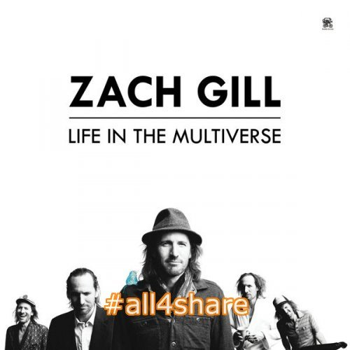 Zach Gill - Life In the Multiverse (2017) [Hi-Res]