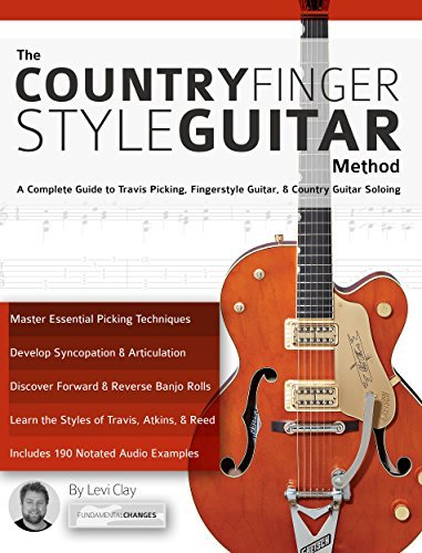 The Country Fingerstyle Guitar Method: A Complete Guide to Travis Picking, Fingerstyle Guitar, & Country Guitar Soloing