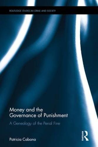Money and the Governance of Punishment: A Genealogy of the Penal Fine