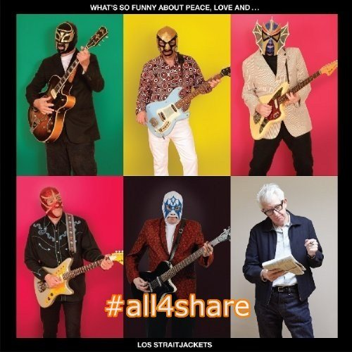 Los Straitjackets - What's So Funny About Peace, Love and Los Straitjackets (2017) Lossless