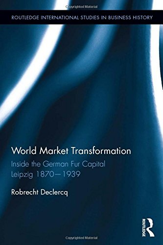 World Market Transformation: Inside the German Fur Capital Leipzig 1870 and 1939