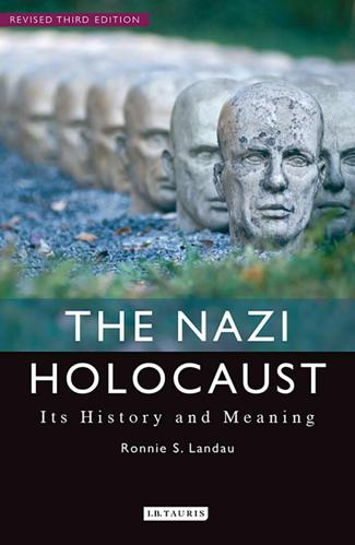The Nazi Holocaust : Its History and Meaning, Revised Third Edition
