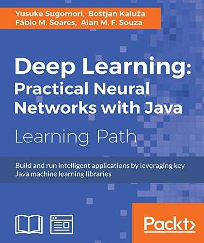 Deep Learning: Practical Neural Networks with Java (PDF Conv)