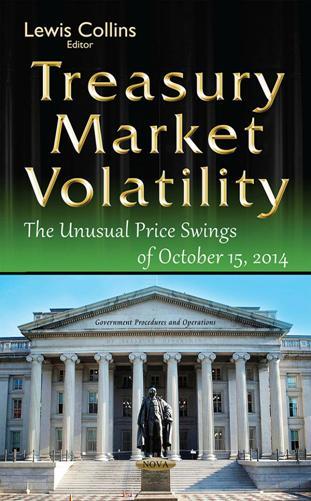 Treasury Market Volatility : The Unusual Price Swings of October 15, 2014