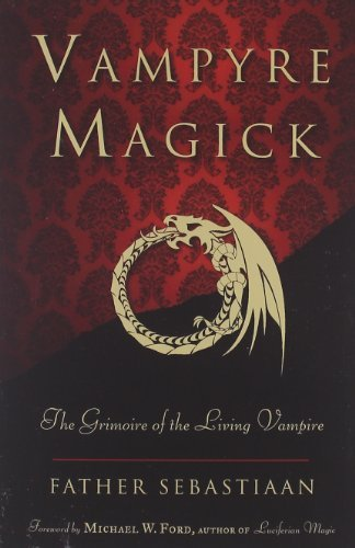 Vampyre Magick The Grimoire of the Living Vampire