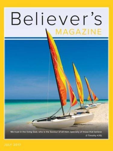 Believer's Magazine -- July 2017