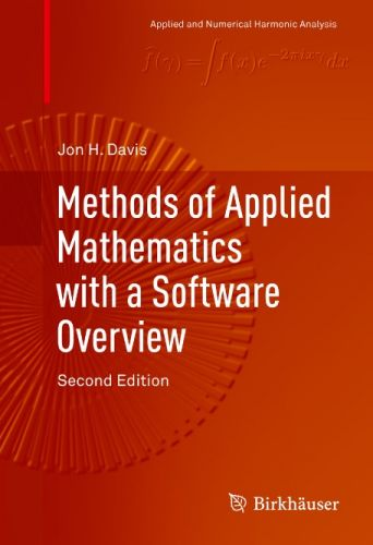 Methods of Applied Mathematics with a Software Overview, Second Edition