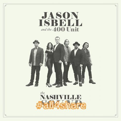 Jason Isbell and the 400 Unit - The Nashville Sound (2017) flac