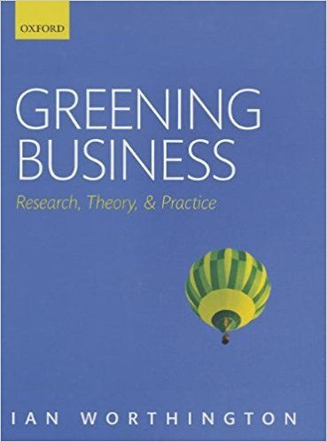 Ian Worthington – Greening Business: Research, Theory, and Practice