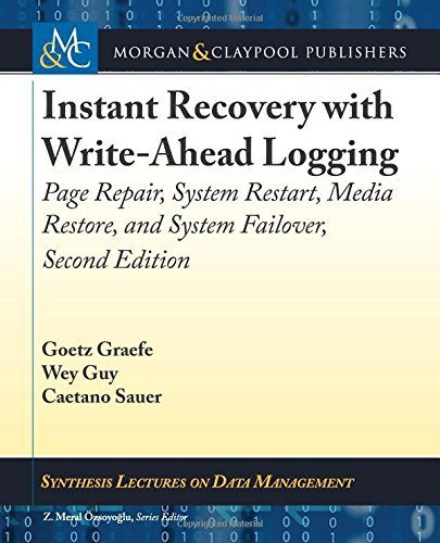 Instant Recovery with Write-Ahead Logging: Page Repair, System Restart, Media Restore, and System Failover, Second Edition