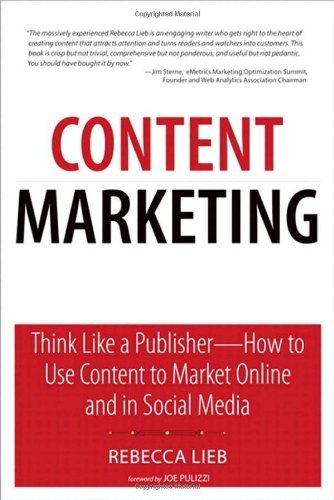 Rebecca Lieb – Content Marketing: Think Like a Publisher – How to Use Content to Market Online and in Social Media
