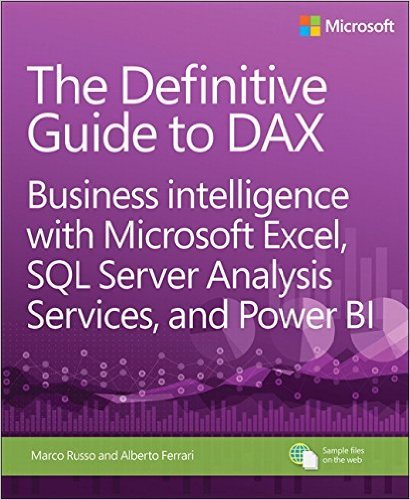 Marco Russo, Alberto Ferrari – The Definitive Guide to DAX: Business intelligence with Microsoft Excel, SQL Server Analysis Services, and Power BI