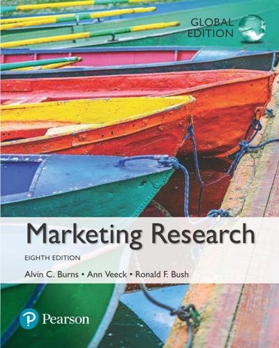 Alvin C. Burns, Ann F. Veeck, Ronald F. Bush – Marketing Research, Global Edition (Eighth Edition)