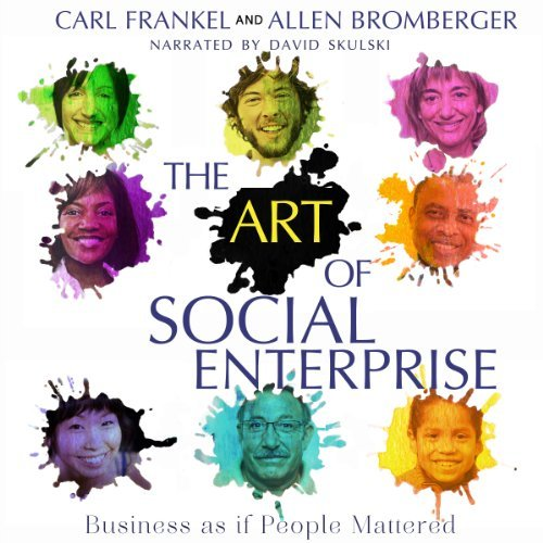 The Art of Social Enterprise: Business as if People Mattered (Audiobook)