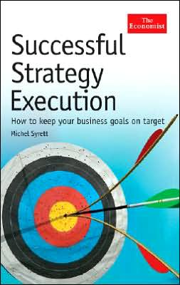 Michel Syrett – Successful Strategy Execution: How to Keep Your Business Goals on Target