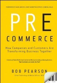 Pre-Commerce: How Companies and Customers are Transforming Business Together (repost)