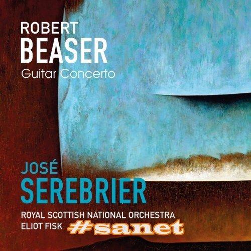 Eliot Fisk, Royal Scottish National Orchestra & José Serebrier - Beaser Guitar Concerto (2017)