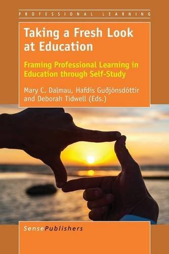 Taking a Fresh Look at Education: Framing Professional Learning in Education through Self-Study